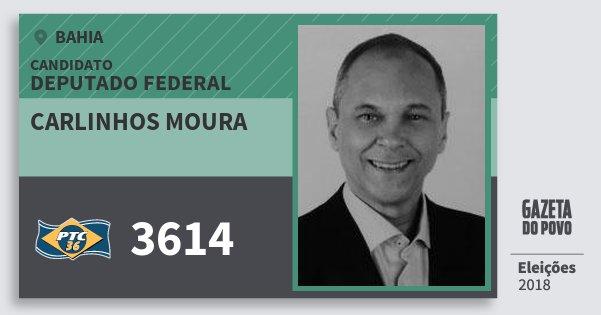 Santinho Carlinhos Moura 3614 (PTC) Deputado Federal | Bahia | Eleições 2018