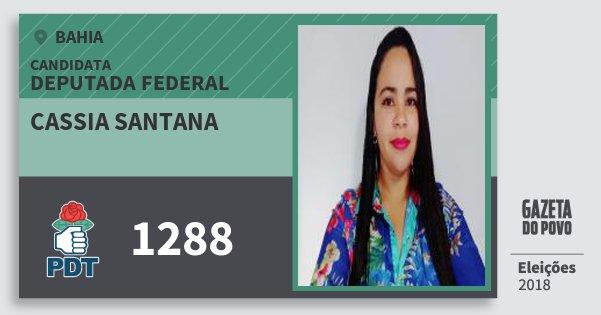 Santinho Cassia Santana 1288 (PDT) Deputada Federal | Bahia | Eleições 2018