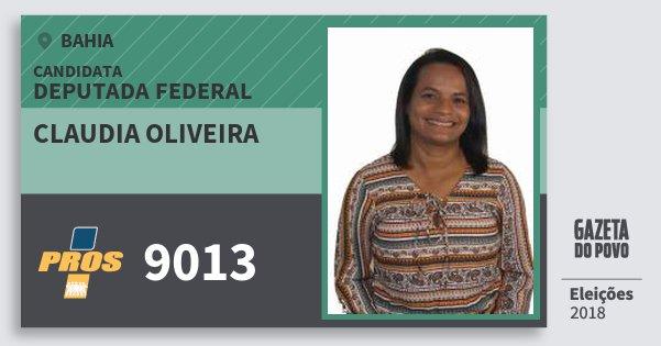 Santinho Claudia Oliveira 9013 (PROS) Deputada Federal | Bahia | Eleições 2018