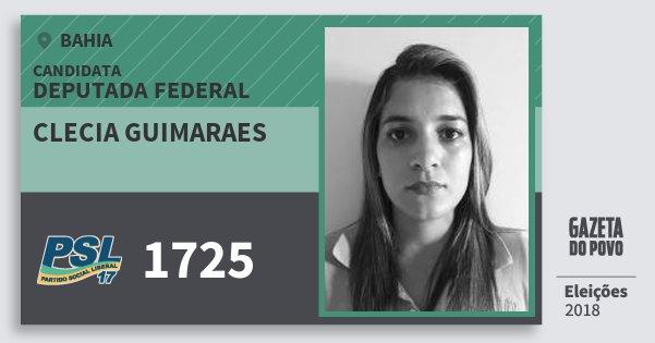 Santinho Clecia Guimaraes 1725 (PSL) Deputada Federal | Bahia | Eleições 2018