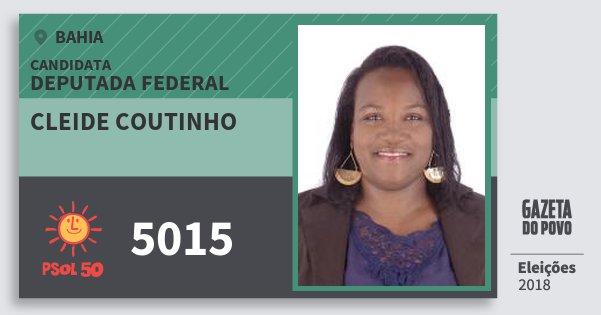 Santinho Cleide Coutinho 5015 (PSOL) Deputada Federal | Bahia | Eleições 2018