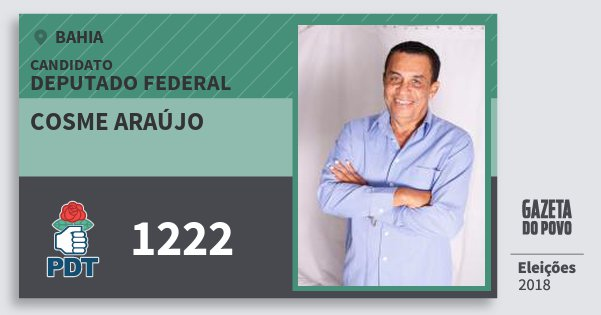 Santinho Cosme Araújo 1222 (PDT) Deputado Federal | Bahia | Eleições 2018
