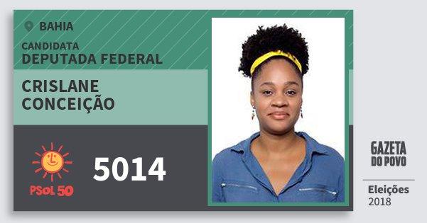 Santinho Crislane Conceição 5014 (PSOL) Deputada Federal | Bahia | Eleições 2018