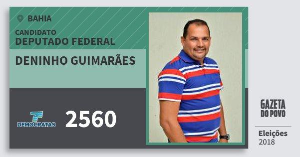 Santinho Deninho Guimarães 2560 (DEM) Deputado Federal | Bahia | Eleições 2018