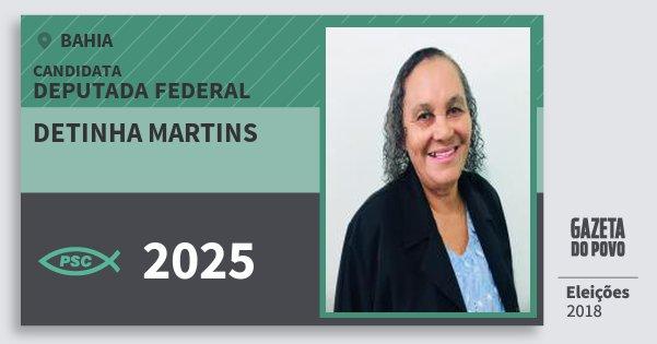 Santinho Detinha Martins 2025 (PSC) Deputada Federal | Bahia | Eleições 2018