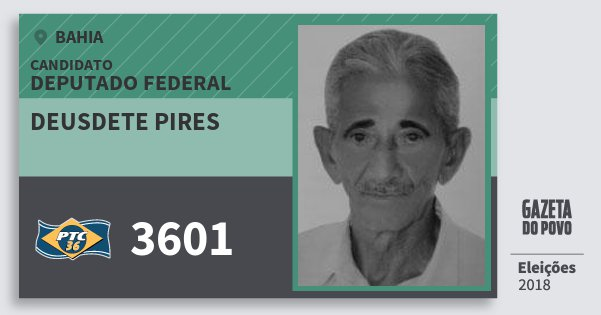 Santinho Deusdete Pires 3601 (PTC) Deputado Federal | Bahia | Eleições 2018