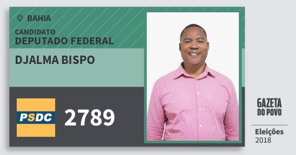 Santinho Djalma Bispo 2789 (DC) Deputado Federal | Bahia | Eleições 2018