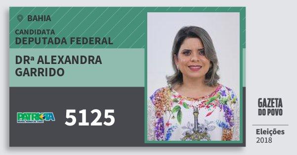 Santinho Drª Alexandra Garrido 5125 (PATRI) Deputada Federal | Bahia | Eleições 2018