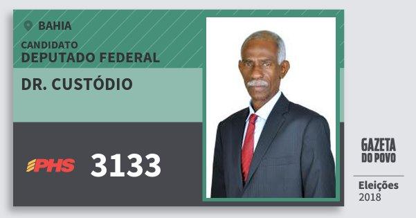 Santinho Dr. Custódio 3133 (PHS) Deputado Federal | Bahia | Eleições 2018