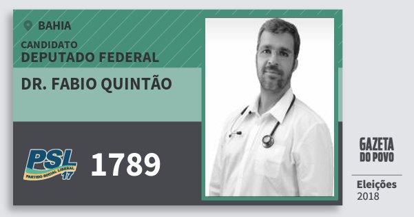 Santinho Dr. Fabio Quintão 1789 (PSL) Deputado Federal | Bahia | Eleições 2018