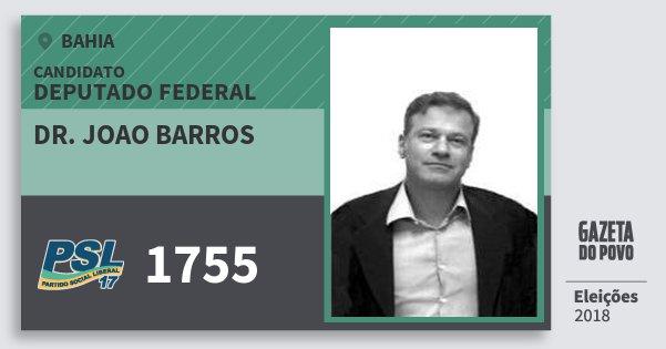 Santinho Dr. Joao Barros 1755 (PSL) Deputado Federal | Bahia | Eleições 2018