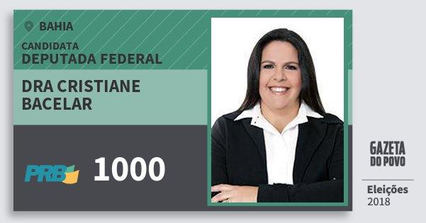 Santinho Dra Cristiane Bacelar 1000 (PRB) Deputada Federal | Bahia | Eleições 2018