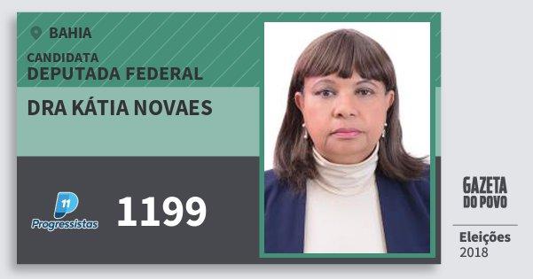 Santinho Dra Kátia Novaes 1199 (PP) Deputada Federal | Bahia | Eleições 2018