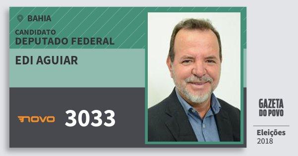 Santinho Edi Aguiar 3033 (NOVO) Deputado Federal | Bahia | Eleições 2018