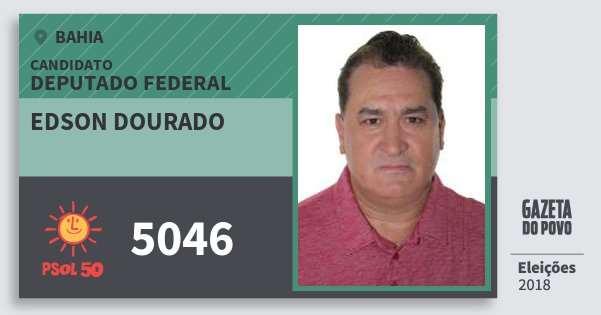 Santinho Edson Dourado 5046 (PSOL) Deputado Federal | Bahia | Eleições 2018