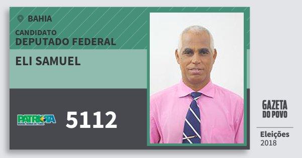Santinho Eli Samuel 5112 (PATRI) Deputado Federal | Bahia | Eleições 2018