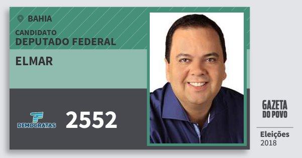 Santinho Elmar 2552 (DEM) Deputado Federal | Bahia | Eleições 2018