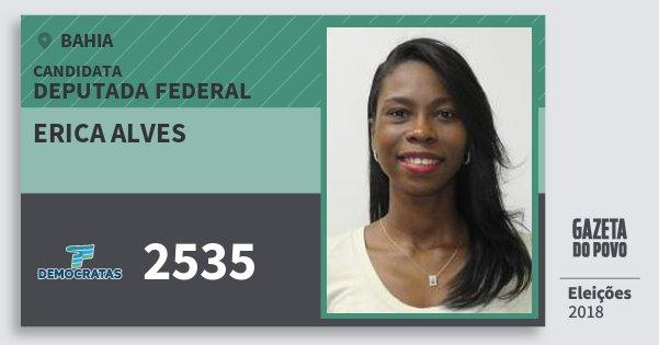 Santinho Erica Alves 2535 (DEM) Deputada Federal | Bahia | Eleições 2018