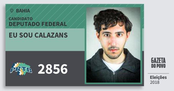 Santinho Eu Sou Calazans 2856 (PRTB) Deputado Federal | Bahia | Eleições 2018