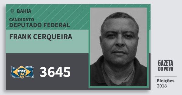 Santinho Frank Cerqueira 3645 (PTC) Deputado Federal | Bahia | Eleições 2018