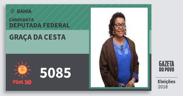 Santinho Graça da Cesta 5085 (PSOL) Deputada Federal | Bahia | Eleições 2018