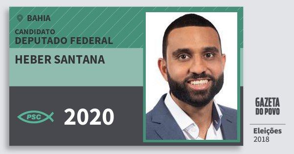 Santinho Heber Santana 2020 (PSC) Deputado Federal | Bahia | Eleições 2018