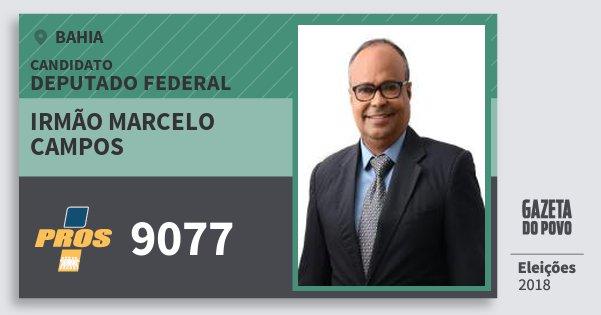 Santinho Irmão Marcelo Campos 9077 (PROS) Deputado Federal | Bahia | Eleições 2018