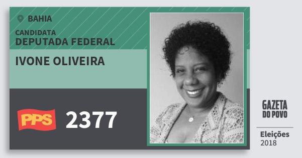 Santinho Ivone Oliveira 2377 (PPS) Deputada Federal | Bahia | Eleições 2018
