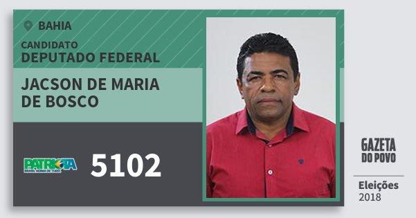Santinho Jacson de Maria de Bosco 5102 (PATRI) Deputado Federal | Bahia | Eleições 2018