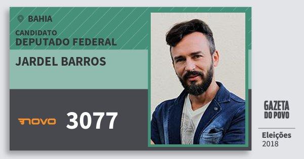 Santinho Jardel Barros 3077 (NOVO) Deputado Federal | Bahia | Eleições 2018