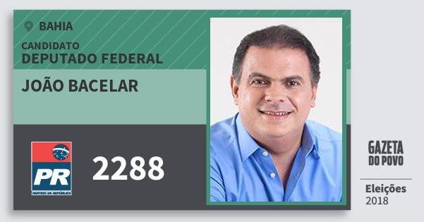 Santinho João Bacelar 2288 (PR) Deputado Federal | Bahia | Eleições 2018