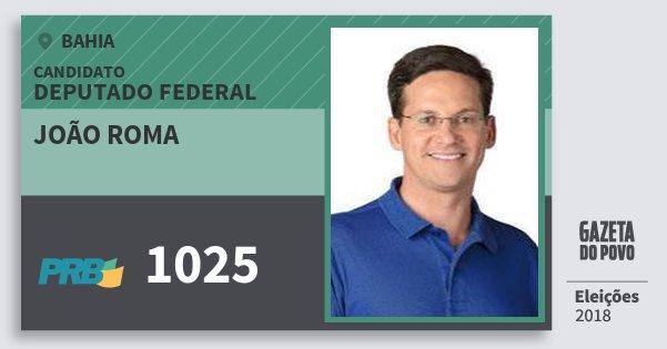 Santinho João Roma 1025 (PRB) Deputado Federal | Bahia | Eleições 2018