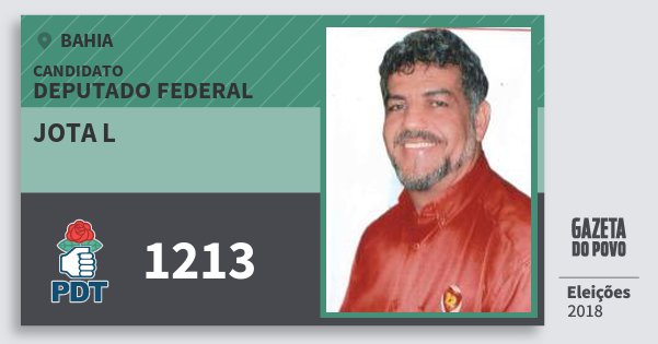 Santinho Jota L 1213 (PDT) Deputado Federal | Bahia | Eleições 2018