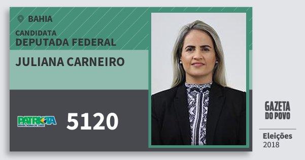 Santinho Juliana Carneiro 5120 (PATRI) Deputada Federal | Bahia | Eleições 2018