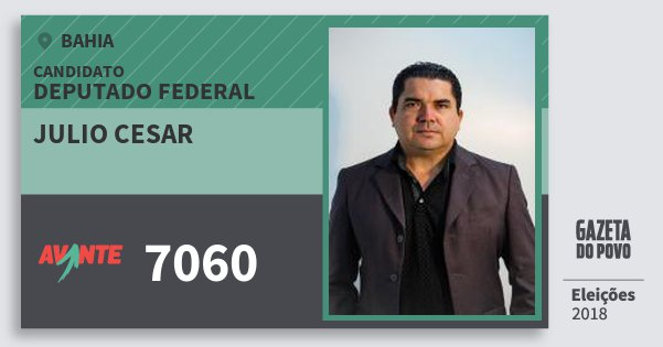 Santinho Julio Cesar 7060 (AVANTE) Deputado Federal | Bahia | Eleições 2018