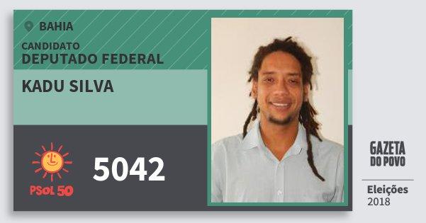 Santinho Kadu Silva 5042 (PSOL) Deputado Federal | Bahia | Eleições 2018