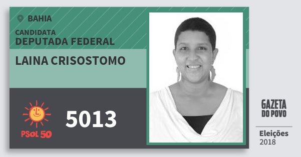 Santinho Laina Crisostomo 5013 (PSOL) Deputada Federal | Bahia | Eleições 2018