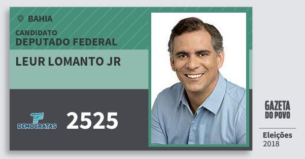 Santinho Leur Lomanto Jr 2525 (DEM) Deputado Federal | Bahia | Eleições 2018