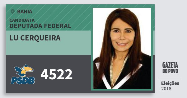 Santinho Lu Cerqueira 4522 (PSDB) Deputada Federal | Bahia | Eleições 2018