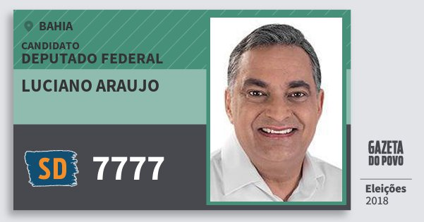 Santinho Luciano Araujo 7777 (SOLIDARIEDADE) Deputado Federal | Bahia | Eleições 2018
