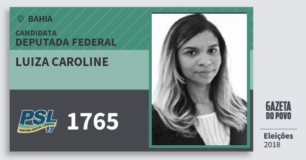 Santinho Luiza Caroline 1765 (PSL) Deputada Federal | Bahia | Eleições 2018