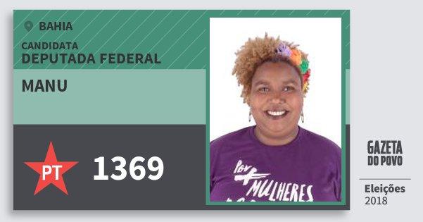 Santinho Manu 1369 (PT) Deputada Federal | Bahia | Eleições 2018