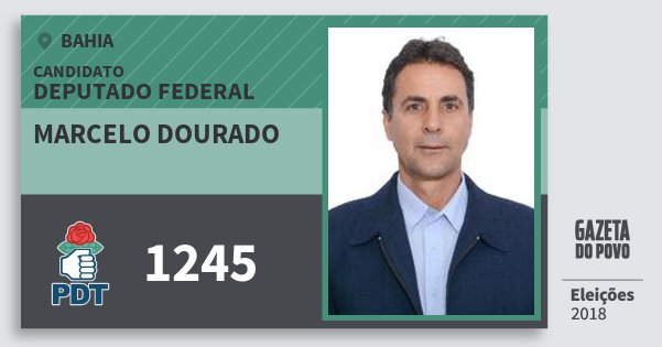 Santinho Marcelo Dourado 1245 (PDT) Deputado Federal | Bahia | Eleições 2018