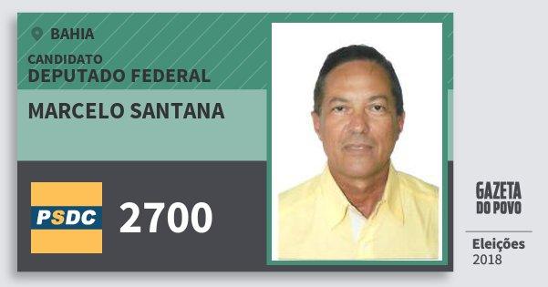 Santinho Marcelo Santana 2700 (DC) Deputado Federal | Bahia | Eleições 2018
