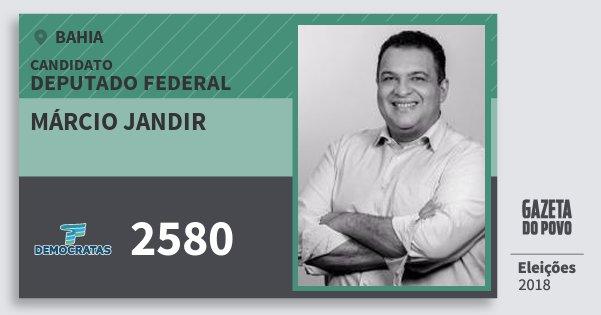 Santinho Márcio Jandir 2580 (DEM) Deputado Federal | Bahia | Eleições 2018