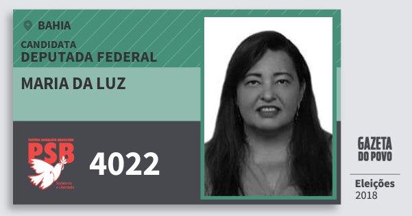 Santinho Maria da Luz 4022 (PSB) Deputada Federal | Bahia | Eleições 2018