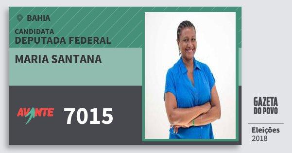 Santinho Maria Santana 7015 (AVANTE) Deputada Federal | Bahia | Eleições 2018
