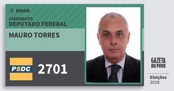 Santinho Mauro Torres 2701 (DC) Deputado Federal | Bahia | Eleições 2018