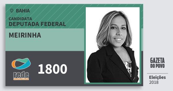 Santinho Meirinha 1800 (REDE) Deputada Federal   Bahia   Eleições 2018