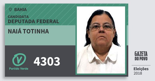 Santinho Naiá Totinha 4303 (PV) Deputada Federal | Bahia | Eleições 2018
